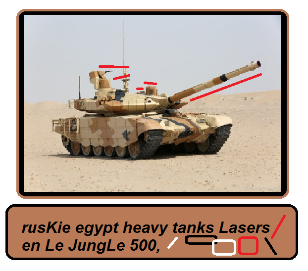 T90 MS rusKie egypt heavy tanks Lasers en Le JungLe 500 78641