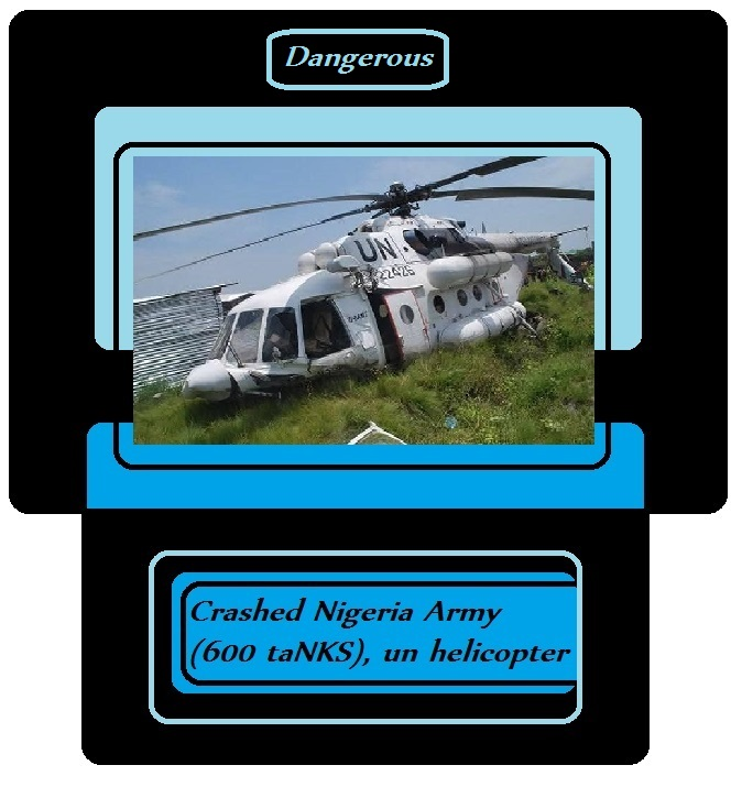 crashed Nigeria army 600 tanks UN heLicopter dangerous