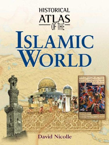 historicaL atLas of the IsLamic worLd david nichoLL