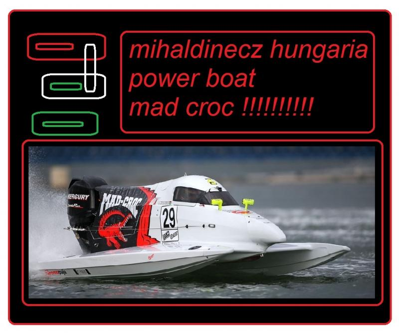 mihaldinecz hungaria power boat mad croc noire